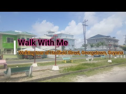 Walk With Me on Hadfield Street Georgetown Guyana