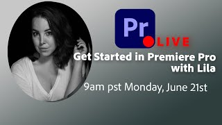 Get Started in Premiere Pro with Lila
