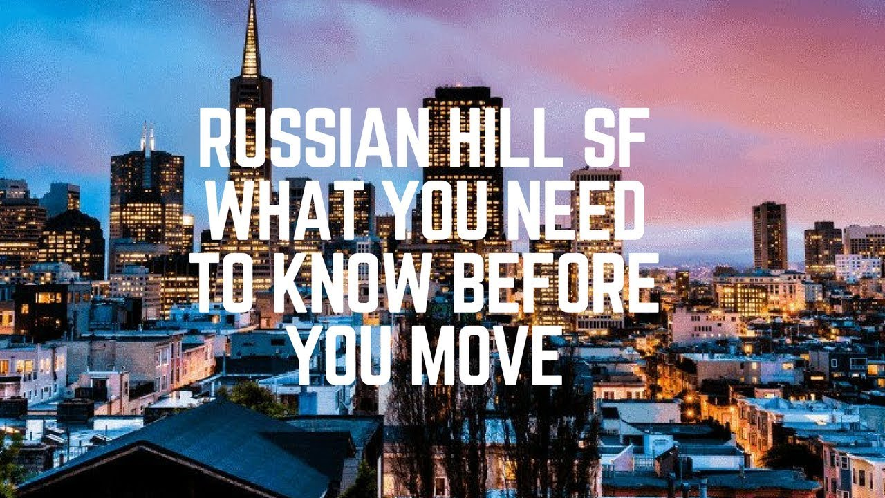 Living In Russian Hill San Francisco - What You Need To Know Before You Move.