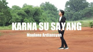 Maulana Ardiansyah- Karna Su Sayang [OFFICIAL LYRIC VIDEO]