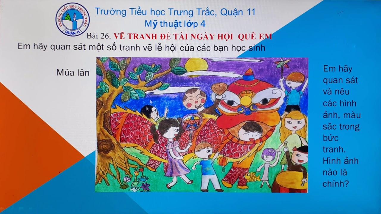 Khối 4 – Môn Mĩ Thuật – Tuần 26 – GV: Nguyễn Đình Long