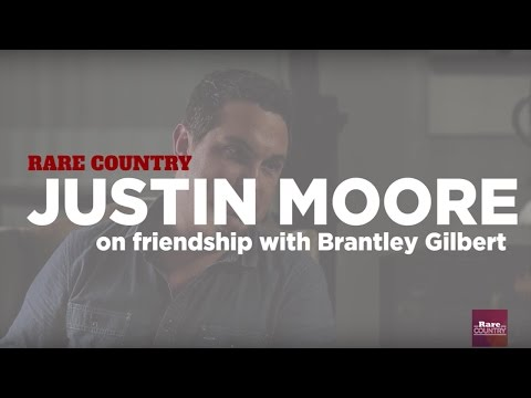 Justin Moore on Friendship with Brantley Gilbert