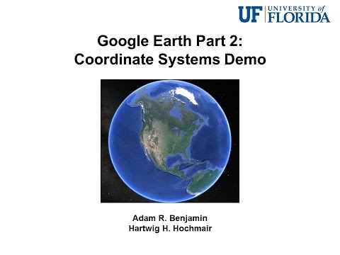 Google Earth Part 2: Coordinate Systems Demo