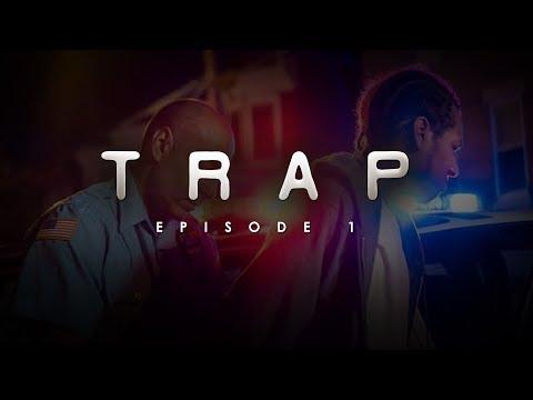 TRAP | Season1| Episode 1| I Feel Like Im Trapped (2018)