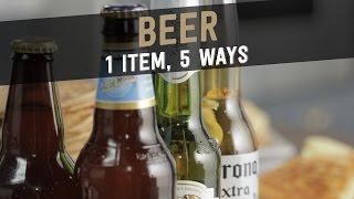Beer: 1 Item, 5 Ways