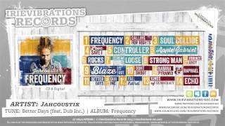 Jahcoustix feat. Dub Inc - Better Days (Frequency)
