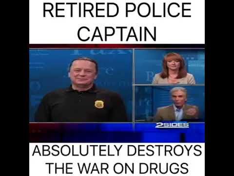 Police Captain Absolutely Destroys Drug War