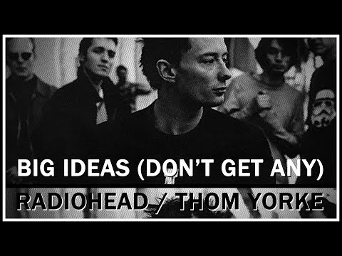 Thom Yorke - Big Ideas (Don't get Any) Acoustic [Early Nude] (Clean Audio)