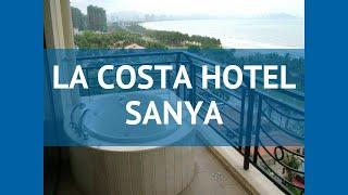 LA COSTA HOTEL SANYA 5* Китай Хайнань обзор – отель ЛА КОСТА ХОТЕЛ САНЬЯ 5* Хайнань видео обзор