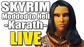 Skyrim Modded to Hell LIVE - Chapter 2 - Episode 10 [Karath]