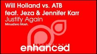 Will Holland vs. ATB - Justify Again (MinusZero Mash)