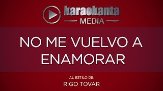 Karaokanta - Rigo Tovar - No me vuelvo a enamorar
