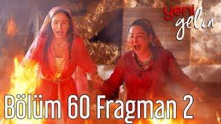 Yeni Gelin 60. Bölüm 2. Fragman