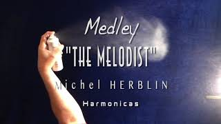MEDLEY The MELODIST - Michel HERBLIN Harmonicas - Nouvel ALBUM 11 titres - compositions originales.