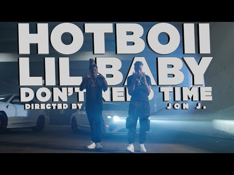 "HOTBOII Feat. Lil Baby ""Don't Need Time (Remix)"" (Official Video)"