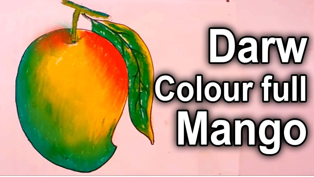 How To Draw A Colour Full Mango Step By Step 3d Mango Draw Drawing Mango Youtube