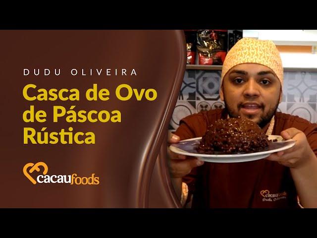 Casca de Ovo de Páscoa Rústica | Cacau Foods