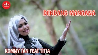 Rommy Tan feat Titia - DENDANG MANGANA UNTUANG [Official Music Video] Album Duet