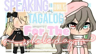 「Gacha Life」Speaking Only TAGALOG To LilCrystalGaming For The Whole Day   Mini Movie
