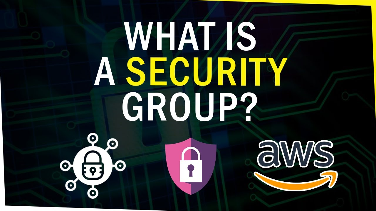 What is an AWS Security Group?   VPC Essentials