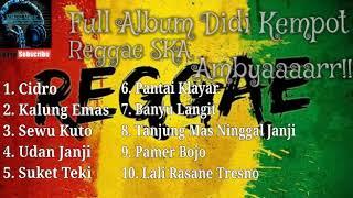 Reggae SKA Didi Kempot Ambyaaaarrr!!!