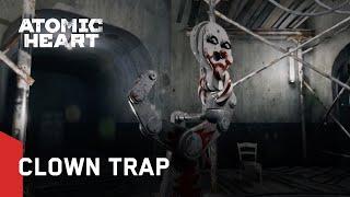 Atomic Heart Clown Trap