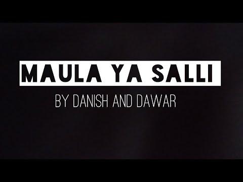 Lyrical video of Danish and Dawar with original audio Maula ya Salli   The lyrics specialist.