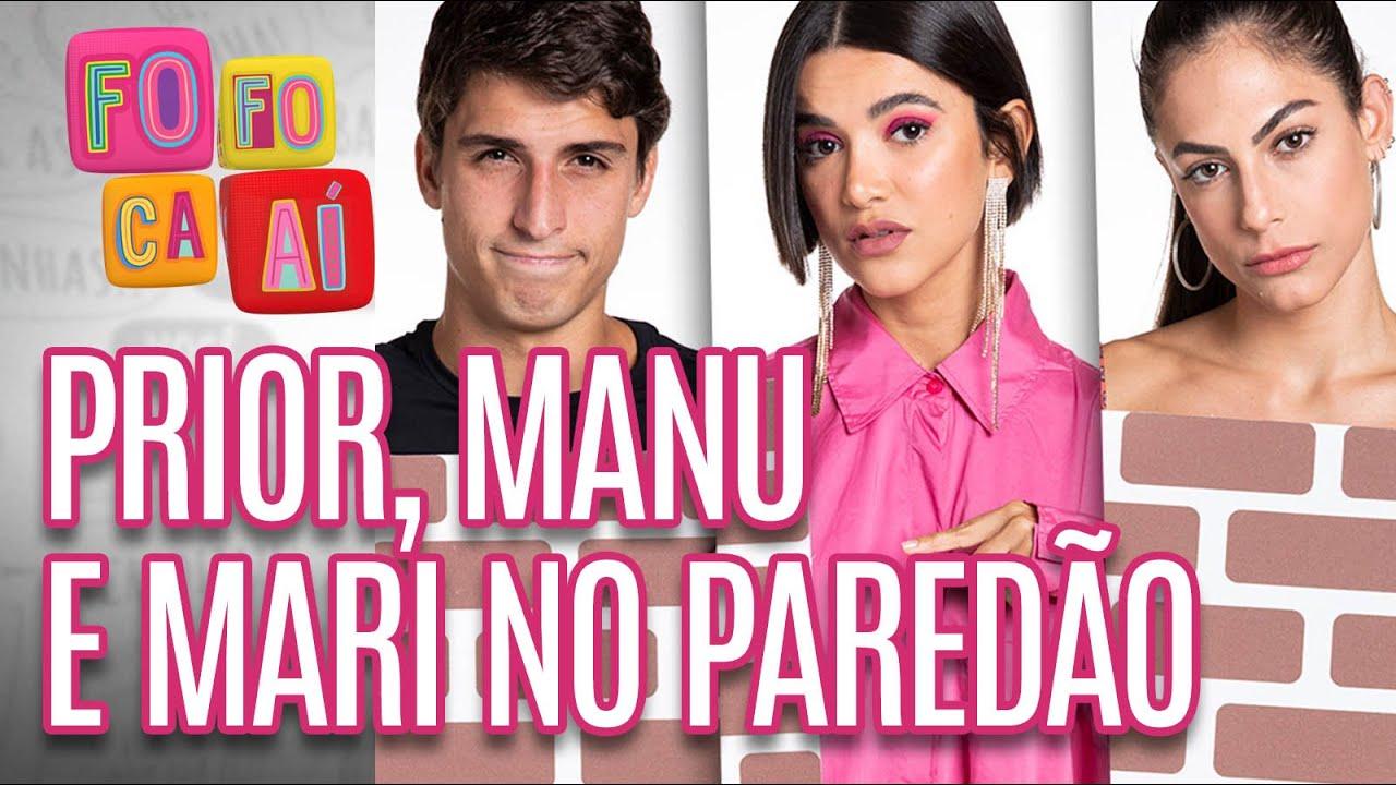 Prior, Manu e Mari estão no PAREDÃO do BBB20  - Fofoca Aí (30/03/20)