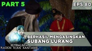 Amuk Marugul berhasil Mengasingkan Subang Larang - Kembalinya Raden Kian Santang Eps 80 (27/11)