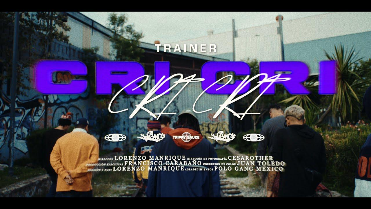 TRAINER - CRI CRI (VIDEO OFICIAL)