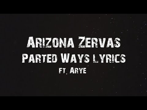 Arizona Zervas - Parted Ways Lyrics