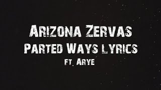 Arizona Zervas - Parted Ways Lyrics
