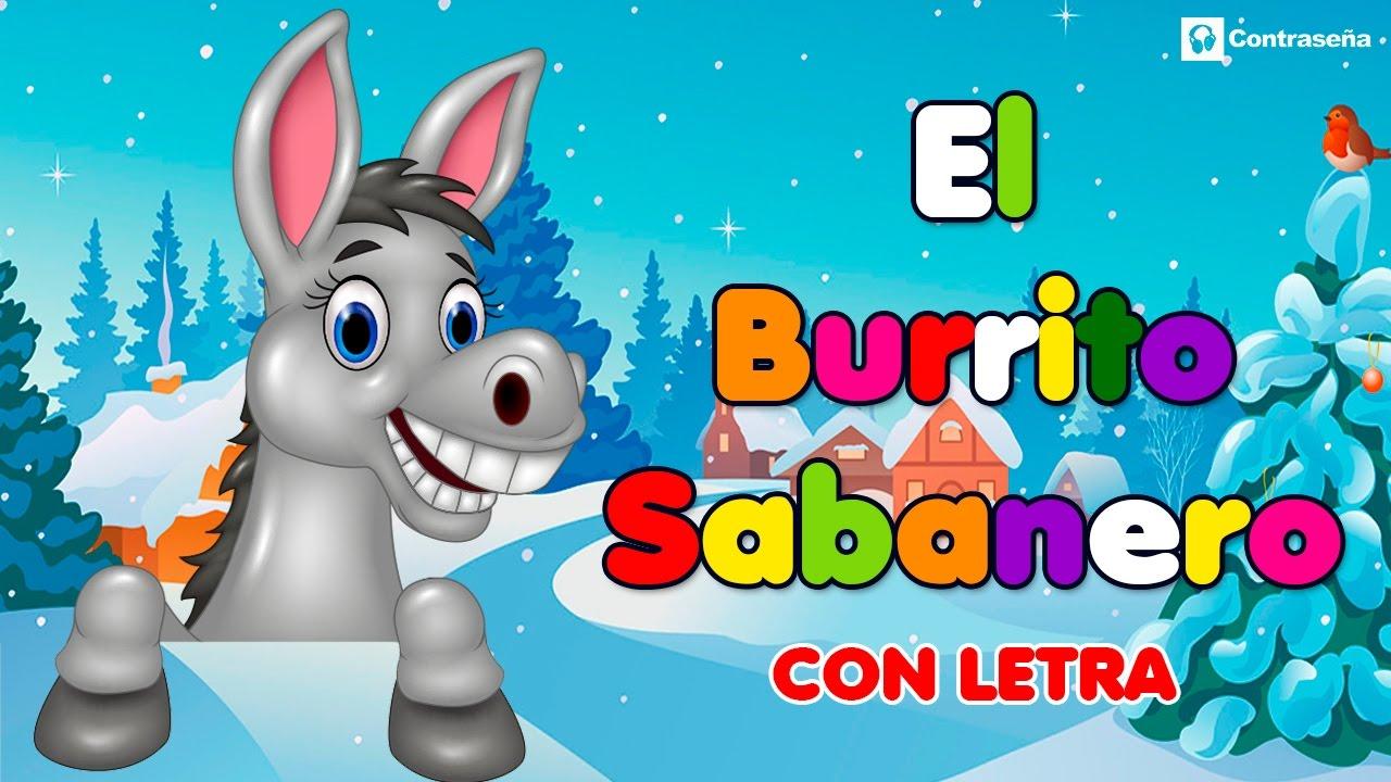 Burrito Sabanero Villancicos De Navidad Letra Mi Burrito Sabanero Canciones De Navidad Musica El Youtube