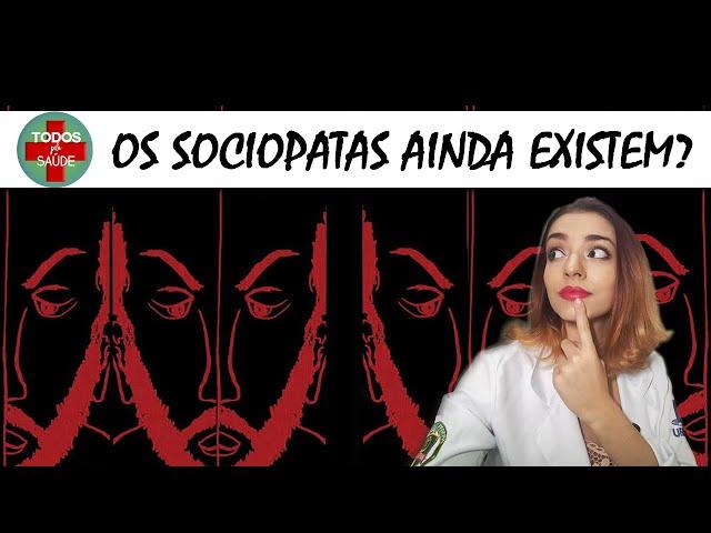 OS SOCIOPATAS AINDA EXISTEM?