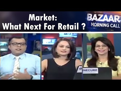 Market: What Next For Retail? | Bazaar Morning Call (Part 1) | CNBC TV18