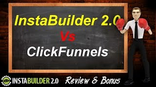 InstaBuilder 2.0 vs ClickFunnels - Sales Funnel Builders Compared - InstaBuilder 2.0 Review