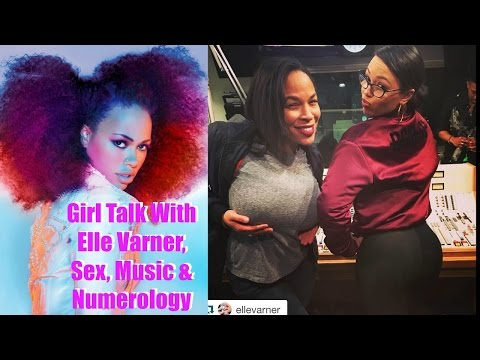 Girl Talk With Elle Varner, Sex, Music & Numerology: Vlog 133