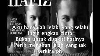 Hanya Ingin Kau Cinta - Hafiz AF7 (Lyric)