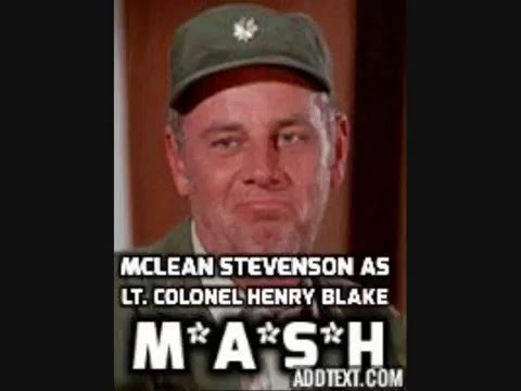 McLean Stevenson as Lt  Colonel Henry Blake in  MASH