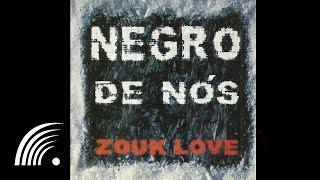Download Negro de Nós - É Bom de Dançar  - Zouk Love - Oficial MP3 song and Music Video