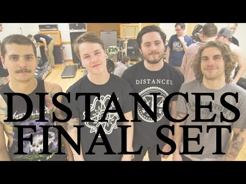 Distances | Final Full Set | Live | 04/25/2014