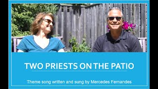 Two Priest on The Patio 2   Mt 13 24 30 June 21, 2020
