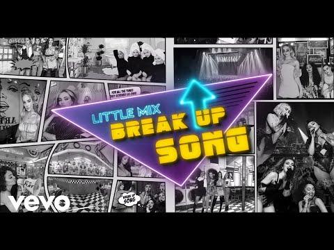 Little Mix – Break Up Song