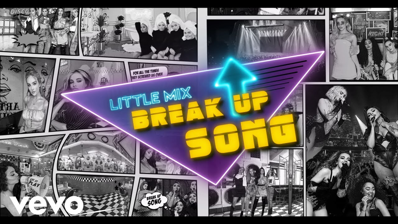 Arti Lirik dan Terjemahan Little Mix - Break Up Song