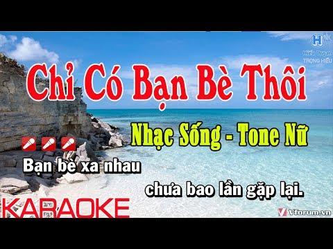 Karaoke Chỉ Có Bạn Bè Thôi    Tone Nữ Nhạc Sống    chỉ có bạn bè thôi karaoke beat nữ