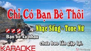 Karaoke Chỉ Có Bạn Bè Thôi || Tone Nữ Nhạc Sống || chỉ có bạn bè thôi karaoke beat nữ