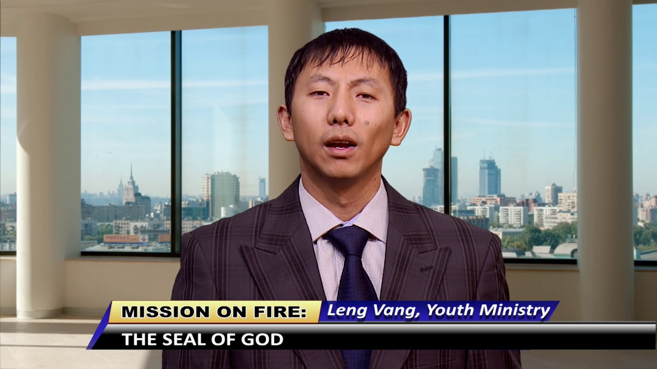 MISSION ON FIRE: The seal of God by Leng Vang, Youth Ministry.