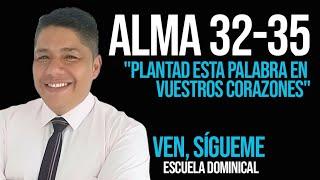 """🌱 VEN, SÍGUEME 2020 / ALMA 32- 35 / """"PLANTAD ESTA PALABRA EN VUESTROS CORAZONES""""🌳"""