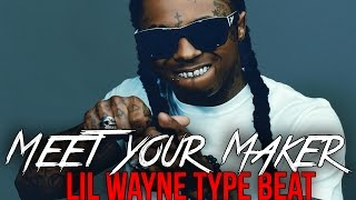 "Lil Wayne Type Beat 2016 - Trap Beat Instrumental 2016 ""Meet Your Maker"" (prod. by Omnibeats)"