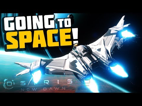 Osiris New Dawn - WE'RE IN SPACE! Building...
